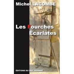 Les fourches écarlates de Michel Lacombe
