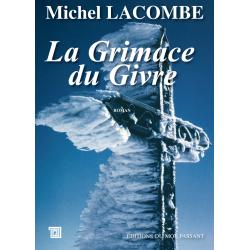 La grimace du givre de Michel Lacombe