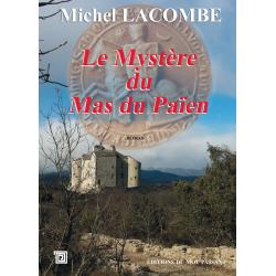 Les mystères du mas du païen de Michel Lacombe
