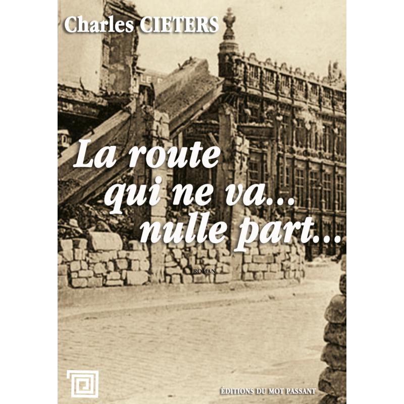 La route qui ne va nulle part de Charles Cieters