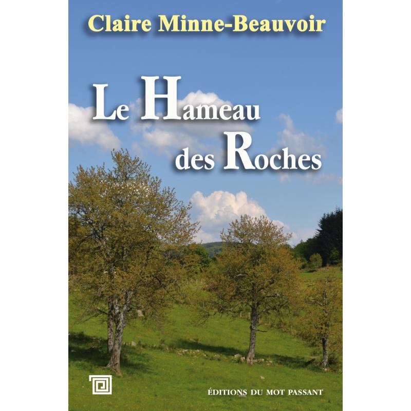 Le Hameau des Roches de Claire Minne-Beauvoir