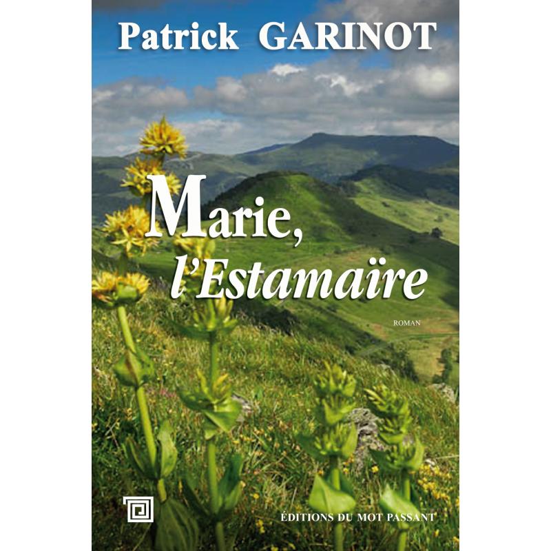 Marie l'estamaïre de Patrick Garinot