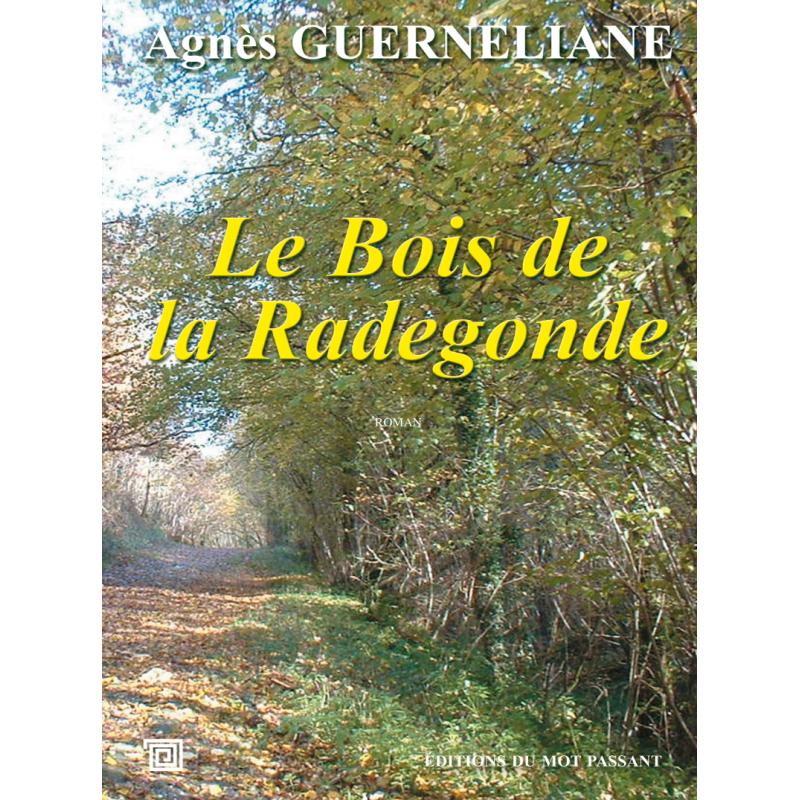 Le bois de la radegonde d'Agnès Guerneliane