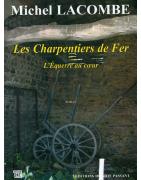 Les Charpentiers de Fer, tome 1 de Michel Lacombe