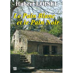 Le pain blanc et le pain noir de Hubert Loisel