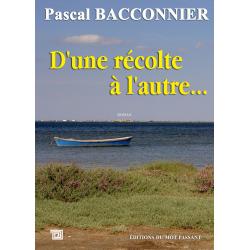 D'une récolte à l'autre de Pascal Bacconnier