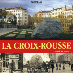 La Croix-Rousse - Robert Luc