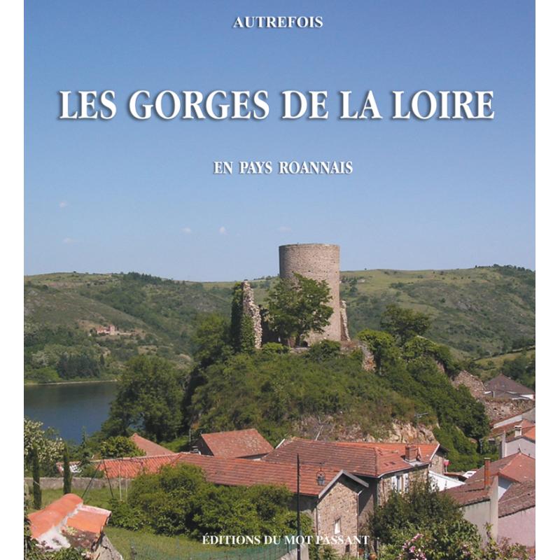 Autrefois les gorges de la Loire en pays roannais de Nathalie Roche