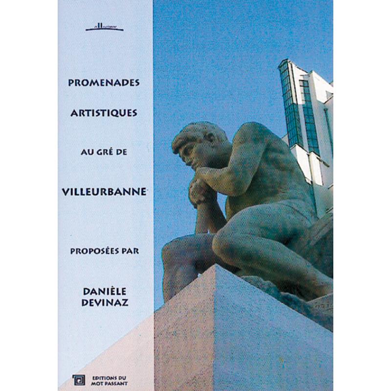 Promenades artistiques au gré de Villeurbanne de Danièle Devinaz