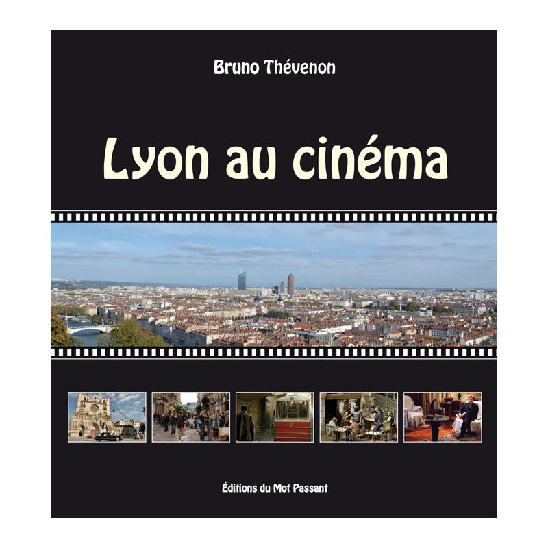 Lyon au cinéma de Bruno Thévenon