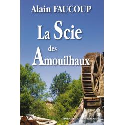 La Scie des Amouilhaux -...