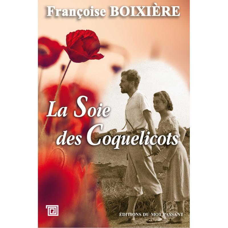 La soie des coquelicots - Françoise Boixière