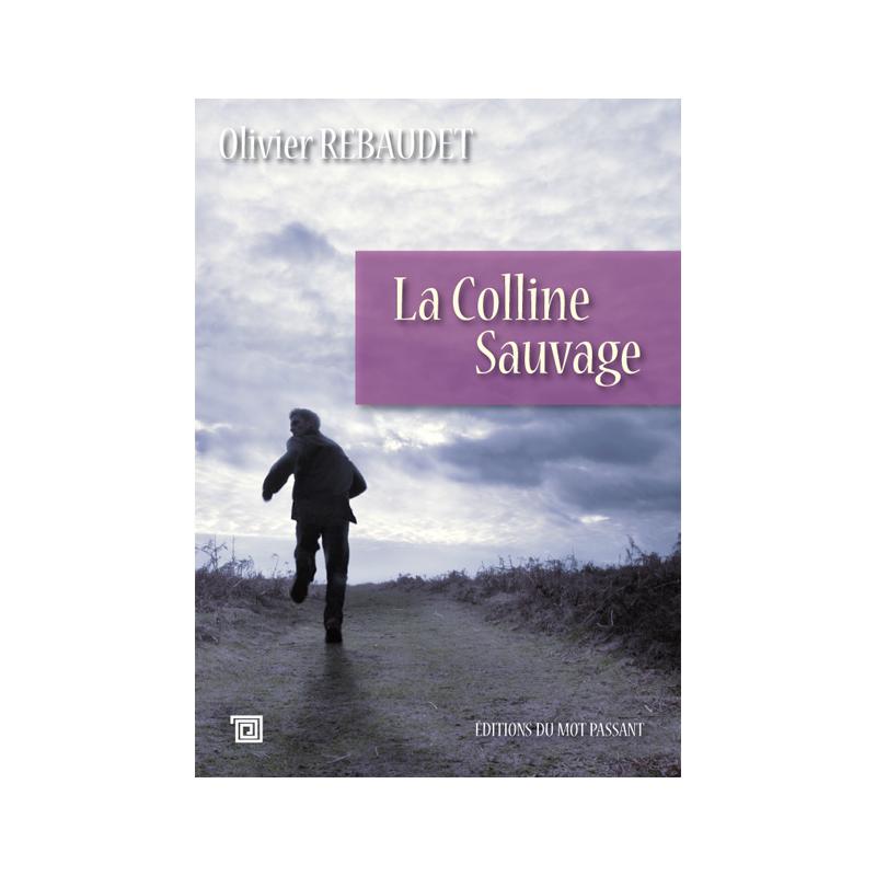 La colline sauvage d'Olivier Rebaudet