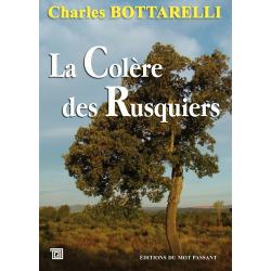 La colère des rusquiers de Charles Bottarelli