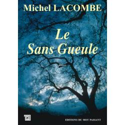 Le sans-gueule de Michel Lacombe