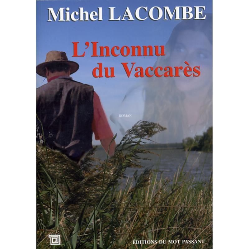 L'inconnu du vaccarès de Michel Lacombe